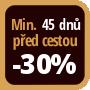 Při objednání minimálně 45 dnů před zahájením pobytu získáte slevu 30% z celé ceny ubytování.